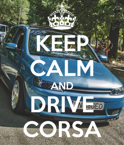 Poster: KEEP CALM AND DRIVE CORSA