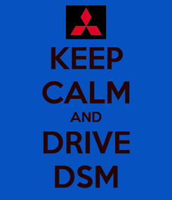 Poster: KEEP CALM AND DRIVE DSM