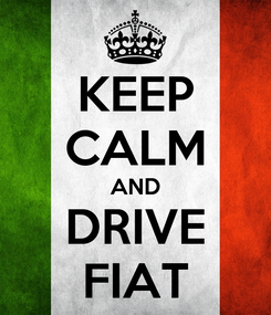 Poster: KEEP CALM AND DRIVE FIAT