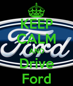 Poster: KEEP CALM AND Drive Ford