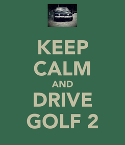 Poster: KEEP CALM AND DRIVE GOLF 2