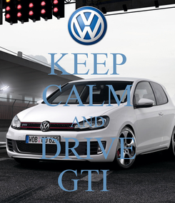 Poster: KEEP CALM AND DRIVE GTI