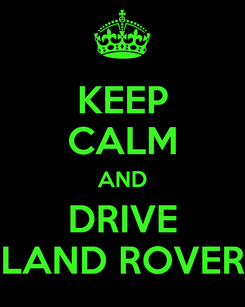 Poster: KEEP CALM AND DRIVE LAND ROVER