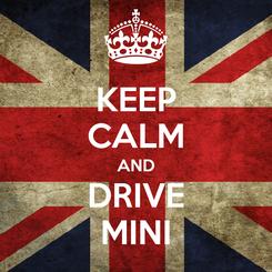 Poster: KEEP CALM AND DRIVE MINI