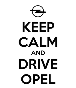 Poster: KEEP CALM AND DRIVE OPEL