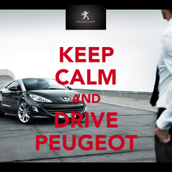 Poster: KEEP CALM AND DRIVE PEUGEOT