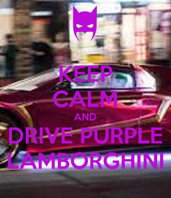 Poster: KEEP CALM AND DRIVE PURPLE LAMBORGHINI