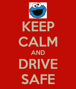 Poster: KEEP CALM AND DRIVE SAFE