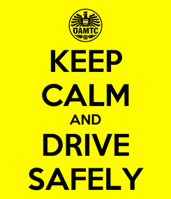 Poster: KEEP CALM AND DRIVE SAFELY