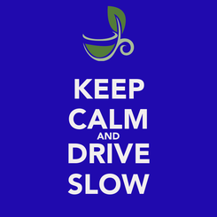 Poster: KEEP CALM AND DRIVE SLOW