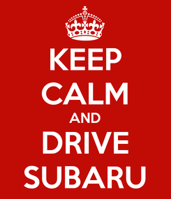 Poster: KEEP CALM AND DRIVE SUBARU