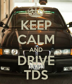 Poster: KEEP CALM AND DRIVE TDS