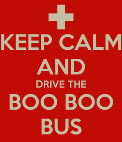Poster: KEEP CALM AND DRIVE THE BOO BOO BUS