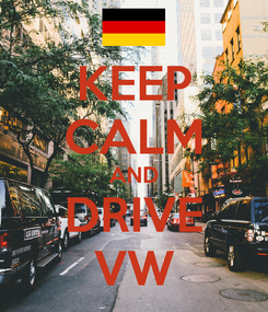 Poster: KEEP CALM AND DRIVE VW