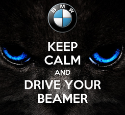 Poster: KEEP CALM AND DRIVE YOUR BEAMER