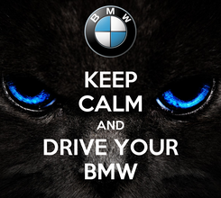 Poster: KEEP CALM AND DRIVE YOUR BMW