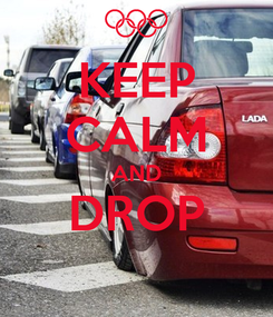 Poster: KEEP CALM AND DROP