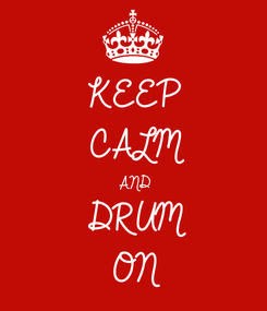 Poster: KEEP CALM AND DRUM ON
