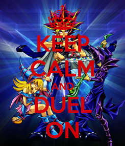 Poster: KEEP CALM AND DUEL ON