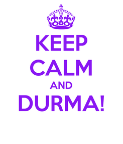 Poster: KEEP CALM AND DURMA!