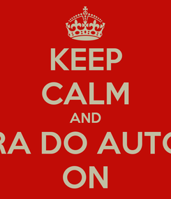 Poster: KEEP CALM AND È HORA DO AUTOCAD ON