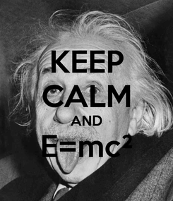 Poster: KEEP CALM AND E=mc²