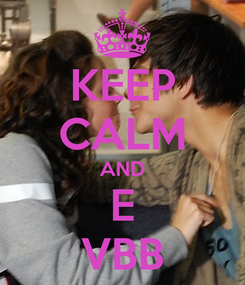 Poster: KEEP CALM AND E VBB