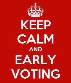 Poster: KEEP CALM AND EARLY VOTING