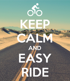 Poster: KEEP CALM AND EASY RIDE