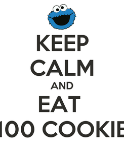 Poster: KEEP CALM AND EAT  100 COOKIE