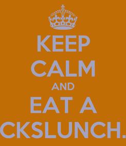 Poster: KEEP CALM AND EAT A 5BUCKSLUNCH.com