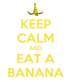 Poster: KEEP CALM AND EAT A BANANA