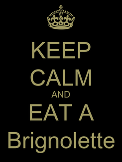 Poster: KEEP CALM AND EAT A Brignolette