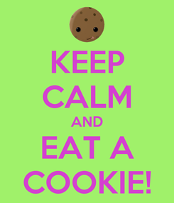 Poster: KEEP CALM AND EAT A COOKIE!