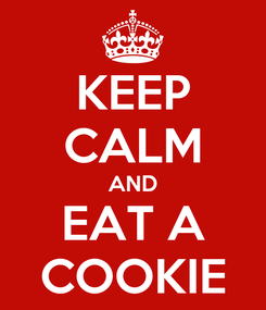 Poster: KEEP CALM AND EAT A COOKIE
