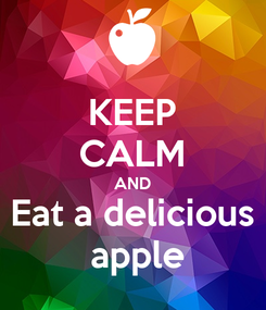 Poster: KEEP CALM AND Eat a delicious  apple