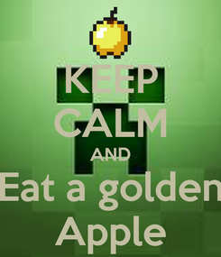 Poster: KEEP CALM AND Eat a golden Apple