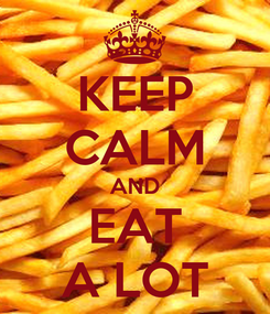 Poster: KEEP CALM AND EAT A LOT