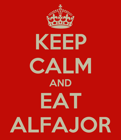 Poster: KEEP CALM AND EAT ALFAJOR