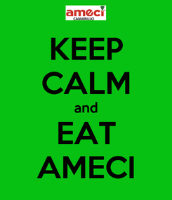 Poster: KEEP CALM and EAT AMECI