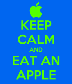 Poster: KEEP CALM AND EAT AN APPLE