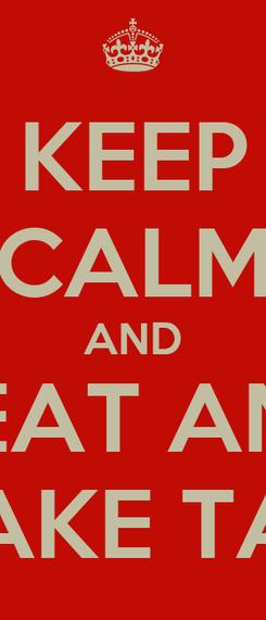 Poster: KEEP CALM AND EAT AN CUPCAKE TAYLOR