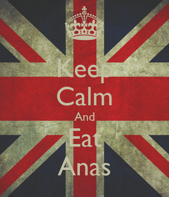 Poster: Keep Calm And Eat Anas