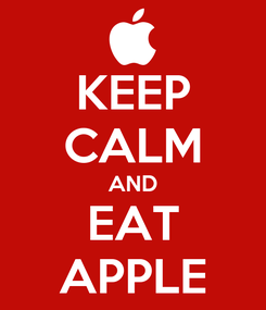 Poster: KEEP CALM AND EAT APPLE