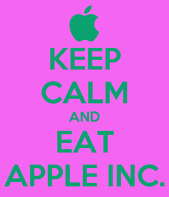 Poster: KEEP CALM AND EAT APPLE INC.