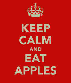 Poster: KEEP CALM AND EAT APPLES