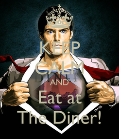 Poster: KEEP CALM AND Eat at The Diner!