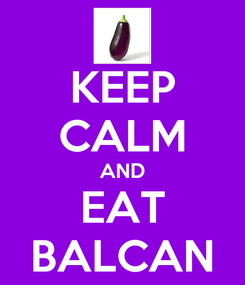 Poster: KEEP CALM AND EAT BALCAN