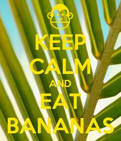 Poster: KEEP CALM AND EAT BANANAS