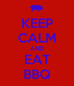 Poster: KEEP CALM AND EAT BBQ